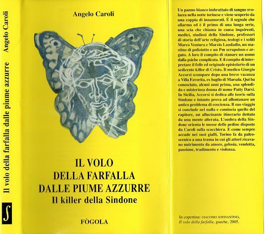 ANGELO CAROLI - VOLO DELLA FARFALLA DALLE PIUME AZZURRE