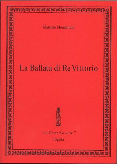 LA BALLATA DI RE VITTORIO - MONDARDINI