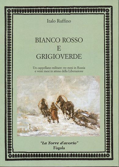 BIANCO ROSSO E GRIGIOVERDE - RUFFINO