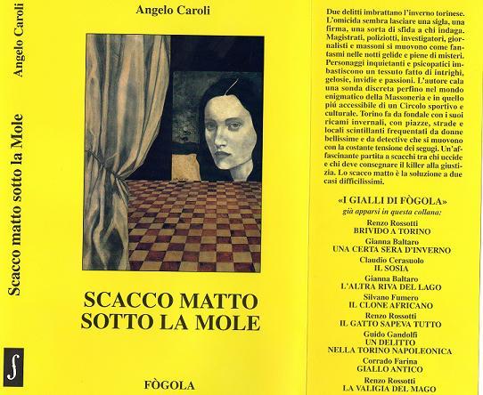 ANGELO CAROLI - SCACCO MATTO SOTTO LA MOLE esaurito