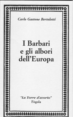I BARBARI E GLI ALBORI DELL'EUROPA - CARLO GASTONE BERTOLOTTI -