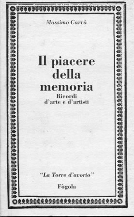 IL PIACERE DELLA MEMORIA - MASSIMO CARRA'