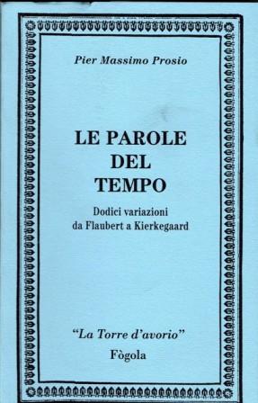 LE PAROLE DEL TEMPO - PIER MASSIMO PROSIO