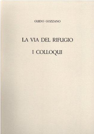 GUIDO GOZZANO - LA VIA DEL RIFUGIO I COLLOQUI