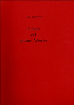 J.W. GOETHE - I DOLORI DEL GIOVANE WERTHER