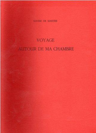 XAVIER DE MAISTRE - VOYAGE AUTOUR DE MA CHAMBRE