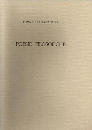 TOMMASO CAMPANELLA - POESIE FILOSOFICHE