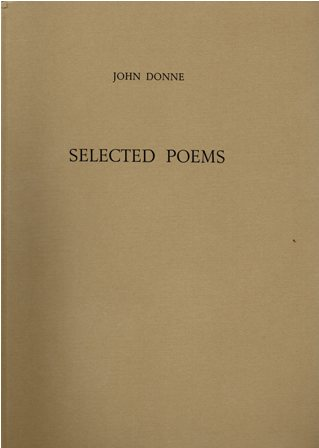 JOHN DONNE - SELECTED POEMS