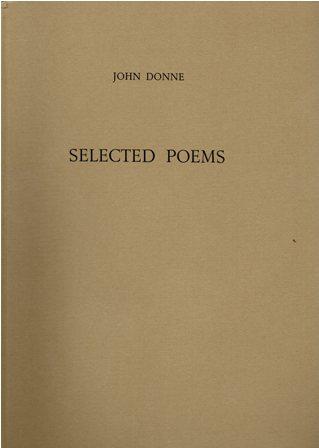 JOHN DONNE - SELECTED POEMS