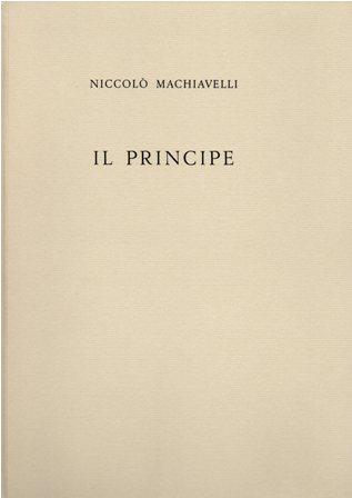 NICCOLO MACHIAVELLI - IL PRINCIPE