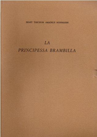 ERNST THEODOR AMADEUS HOFFMANN - LA PRINCIPESSA BRAMBILLA