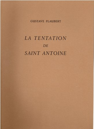GUSTAVE FLAUBERT - LA TENTATION DE SAINT ANTON