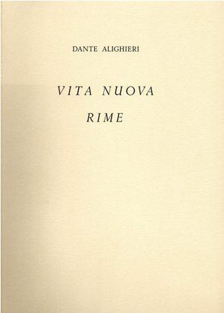 DANTE ALIGHIERI - VITA NUOVA, RIME