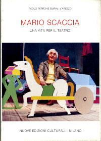 MARIO SCACCIA / Una vita per il teatro