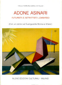 ADONE ASINARI / futurista ed astrattista lombardo