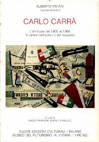 CARLO CARRA' / L'amicizia dal 1909 al 1966