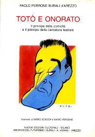 TOTO' E ONORATO Il principe della comicit� ed il principe della caricatura teatrale