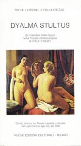 DYALMA STULTUS / Un maestro della figura nella Trieste mitteleuropea di Italo Svevo