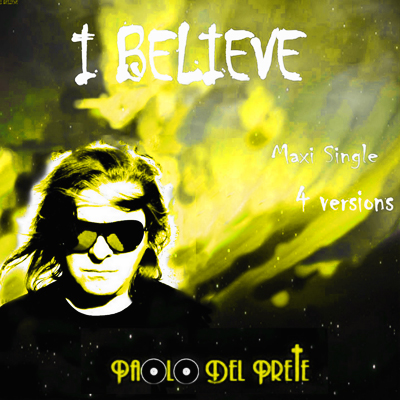 PAOLO DEL PRETE I BELIEVE - THE REMIX