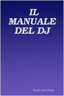IL MANUALE DEL DJ